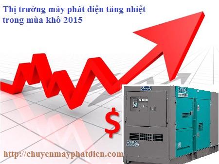 thị trường máy phát điện tăng nhiệt mùa khô 2015